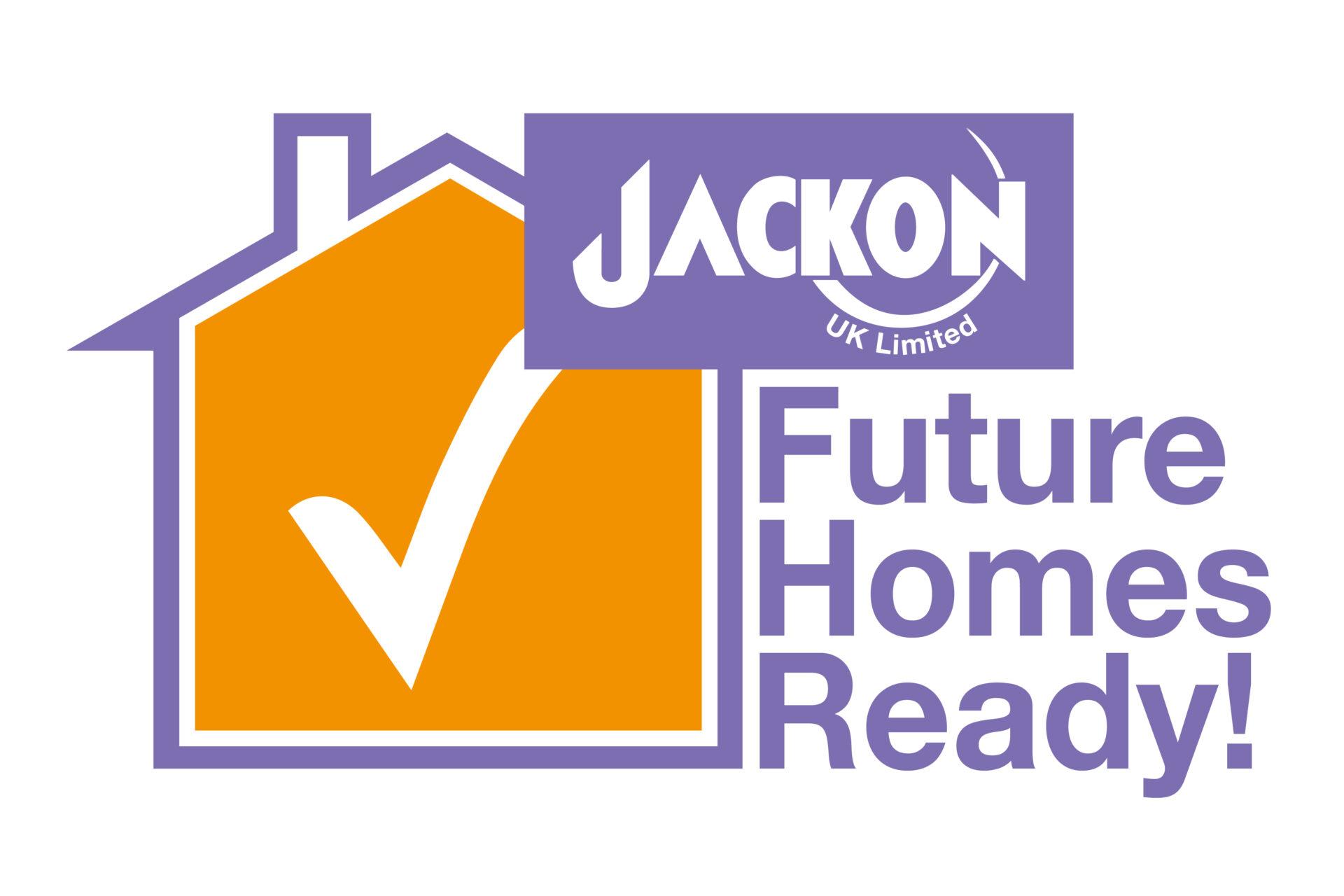 JACKON is 'Future Homes' ready!